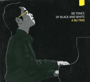 A Bu Trio -《88 Tones of Black and White》